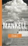 O krok Część 2 Mankell Henning