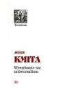 Wymykanie się uniwersaliom Kmita Jerzy