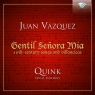 Vasqquez: Songs and villancicos: Gentil Senora Mia: 16th - century songs and villancicos