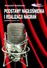 Podstawy nagłośnienia i realizacji nagrań Podręcznik dla akustyków