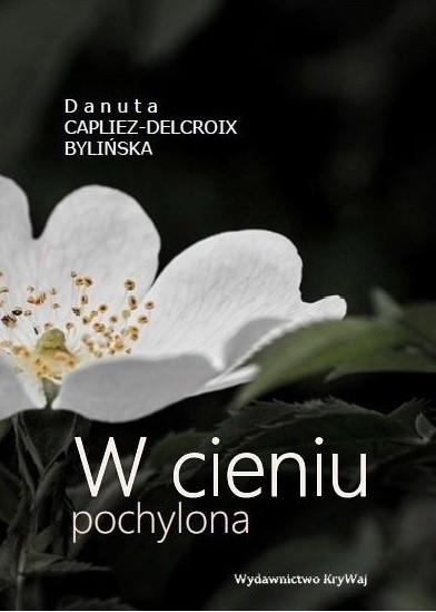 W cieniu pochylona Capliez-Delcroix Bylińska Danuta