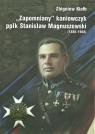 Zapomniany Kaniowczyk ppłk Stanisław Magnuszewski (1888-1968) Kiełb Zbigniew