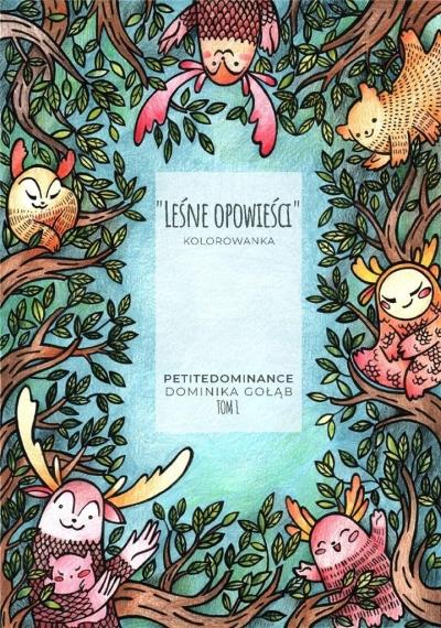 Leśne opowieści T.1 Kolorowanka Dominika Gołąb