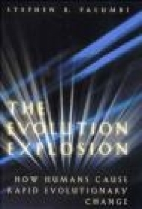 Evolution Explosion Stephen R. Palumbi, H Cause
