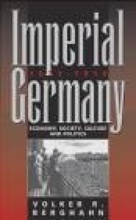 Imperial Germany 1871-1914 Volker R. Berghahn,  Berghahn