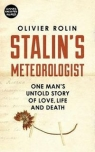 Stalin's MeteorologistOne Man's Untold Story of Love, Life and Death Rolin Olivier
