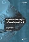 Współczesne narzędzia cyfryzacji organizacji Bartkiewicz Witold, Czerwonka Piotr, Pamuła Anna