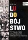Niemieckie ludobójstwo na terenach Polski okupowanej przez III Rzeszę w latach 1939-1945