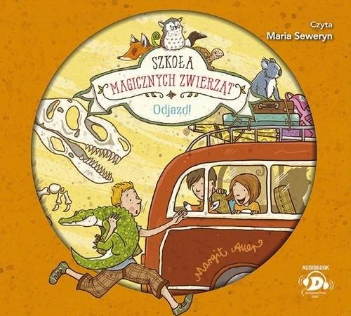 Szkoła magicznych zwierząt. Odjazd! (Audiobook) Auer Margit