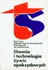 Chemia i technologia żywic epoksydowych Czub Piotr, Bończa-Tomaszewski Zbigniew, Penczek Piotr, Pielichowski Jan