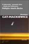 O jedenastej - powiada aktor - sztuka jest skończona Polityka Józefa Cat-Mackiewicz Stanisław
