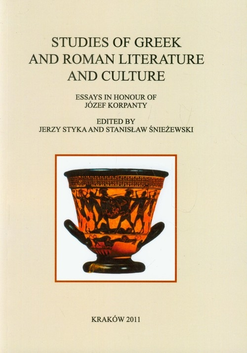Studies of Greek and Roman literature and culture Styka Jerzy, Śnieżewski Stanisław
