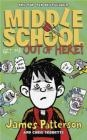 Middle School: Get Me Out of Here! James Patterson
