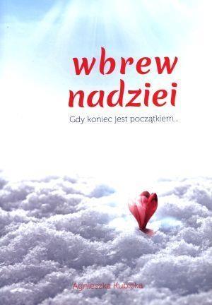 Wbrew nadziei Kubicka Agnieszka