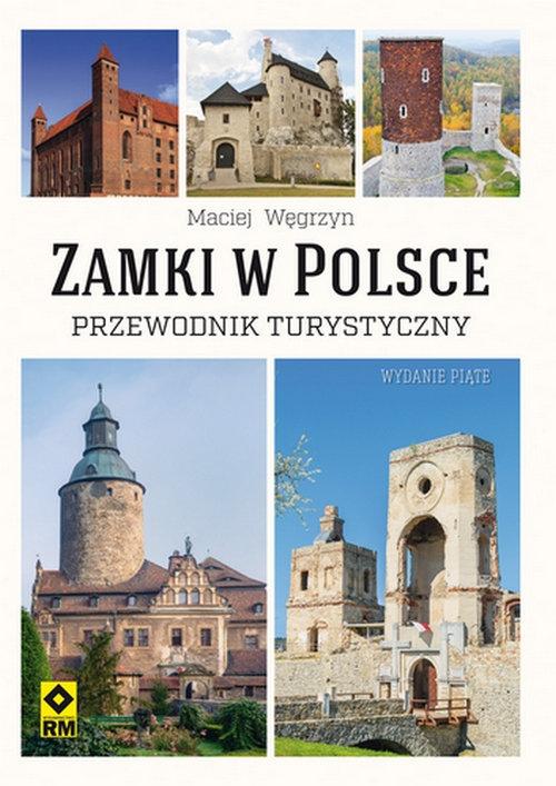 Zamki w Polsce Przewodnik turystyczny Węgrzyn Maciej