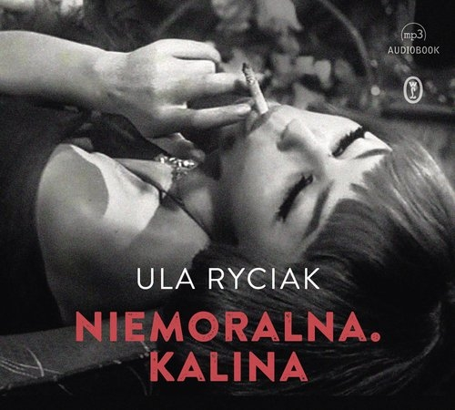 Niemoralna Kalina (Audiobook) Ryciak Ula