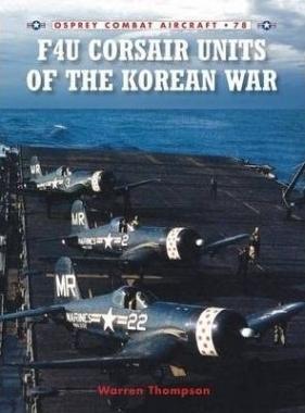 F4U Corsair Units of the Korean War Warren Thompson, W Thompson