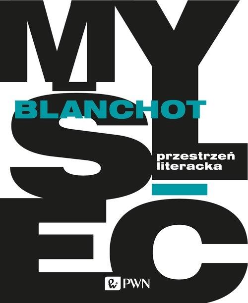 Przestrzeń literacka Blanchot Maurice