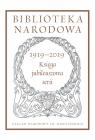 Biblioteka Narodowa 1919-2019. Księga jubileuszowa serii Pod redakcją