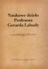 Naukowe dzieło Profesora Gerarda Labudy