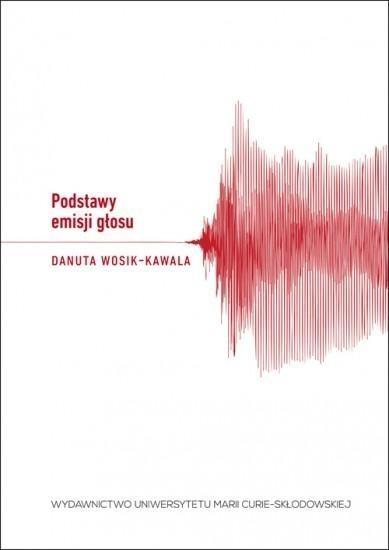 Podstawy emisji głosu Wosik-Kawala Danuta