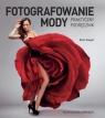 Fotografowanie modyPraktyczny podręcznik Siegel Eliot