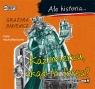 Ale historia... Kazimierzu, skąd ta forsa?  (Audiobook) Bąkiewicz Grażyna