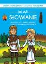 Jak żyli ludzie Słowianie