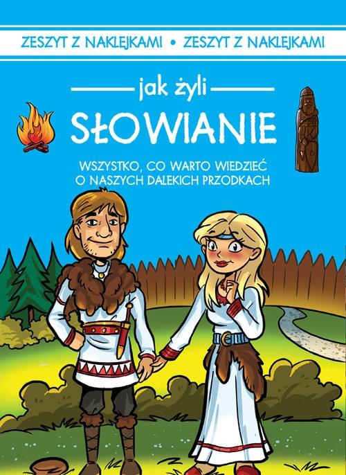 Jak żyli ludzie Słowianie Czarkowska Iwona