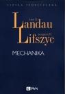 Mechanika Landau Lew D., Lifszyc Jewgienij M.