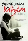 Ostatni pociąg do Babylon Fam Charlee