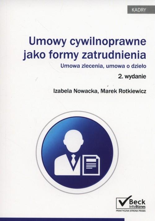 Umowy cywilnoprawne jako forma zatrudnienia Nowacka Izabela, Rotkiewicz Marek
