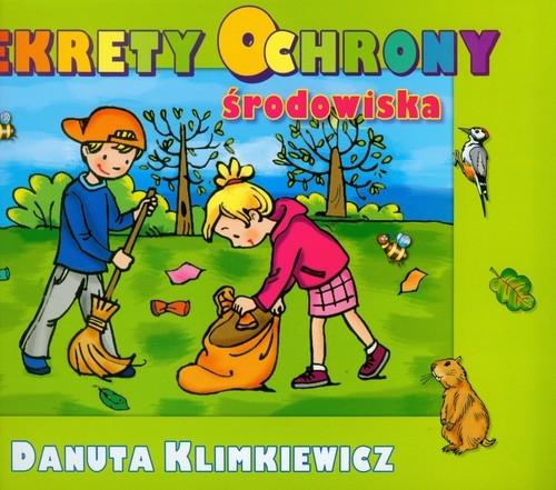 Sekrety ochrony środowiska Klimkiewicz Danuta