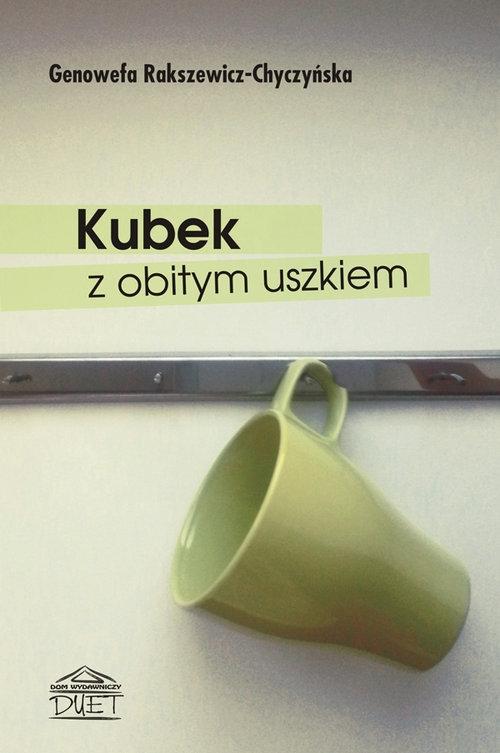 Kubek z obitym uszkiem Rakszewicz-Chyczyńska Genowefa
