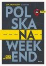 Polska na weekend. Przewodnik + mapa drogowa