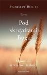 Pod skrzydłami Boga Stanisław Biel SJ