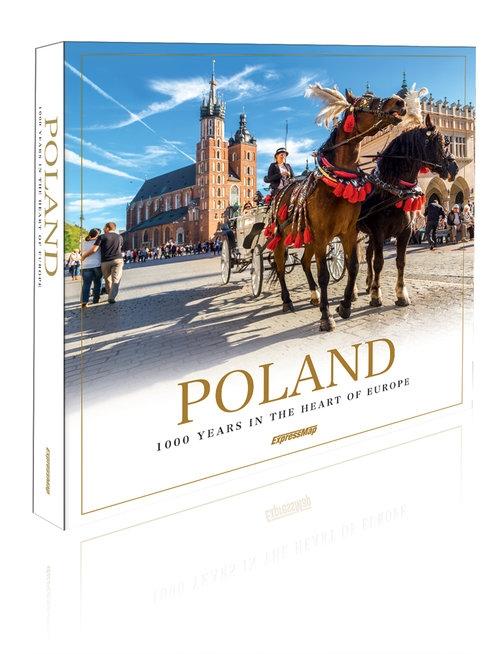 Poland 1000 Years in the Heart of Europe Flaczyński Artur; Flaczyńska Malwina