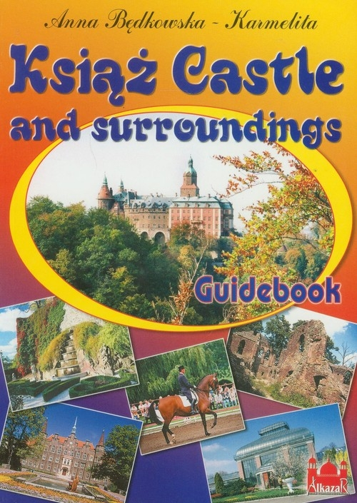 Książ Castle and surroundings Będkowska-Karmelita Anna