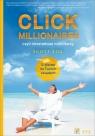 Click millionaires czyli internetowi milionerzy E-biznes na twoich zasadach
