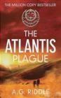 The Atlantis Plague A. G. Riddle