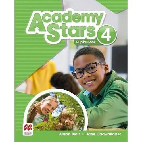 Academy Stars 4 Pupil's Book + kod online Blair Alison, Cadwallader Jane