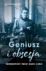Geniusz i obsesja. Wewnętrzny świat Marii Curie Goldsmith Barbara