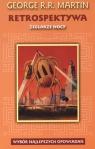 Retrospektywa Żeglarze nocy Wybór najlepszych opowiadań Martin George R.R.