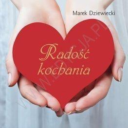 Radość kochania. Miniperełka 7 Marek Dziewiecki