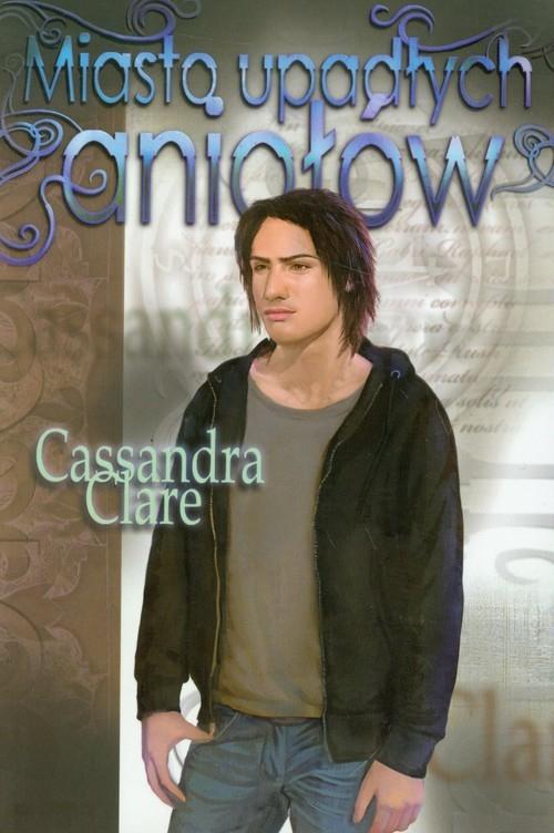 Miasto upadłych aniołów Clare Cassandra