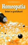 Homeopatia Śmierć w granulkach?