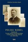 Polski Nobel Arkadiusz Stanisław Więch
