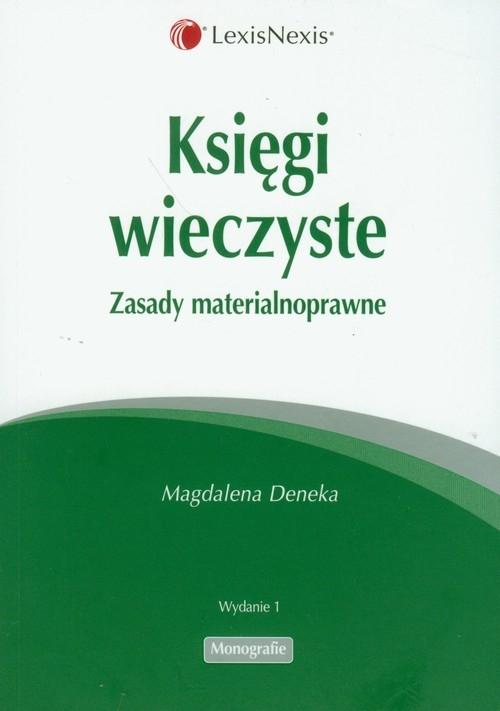 Księgi wieczyste Zasady materialnoprawne Deneka Magdalena