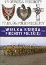 Wielka Księga Piechoty Polskiej 19 Dywizja piechoty 77, 85, 86 pułk praca zbiorowa