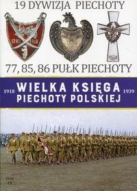 Wielka Księga Piechoty Polskiej 1918-1939 Tom 19 Dywizja Piechoty